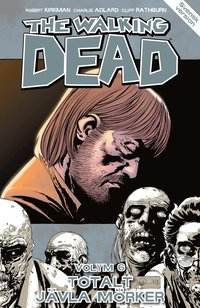 The Walking Dead D.6 : totalt j�vla m�rker (h�ftad)