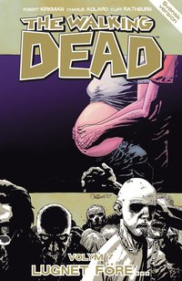 The Walking Dead volym 7. Lugnet f�re...
