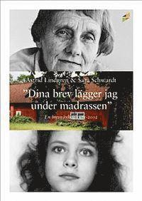 """""""Dina brev l�gger jag under madrassen"""" : en brevv�xling 1971-2002 (inbunden)"""