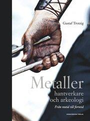 Metaller hantverkare och arkeologi : från nutid till forntid