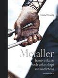 Metaller, hantverkare och arkeologi : fr�n nutid till forntid