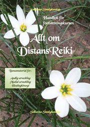 Allt om distans Reiki : handbok för fortsättningskursen