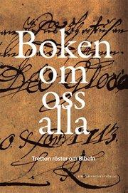 Boken om oss alla : tretton röster om Bibeln