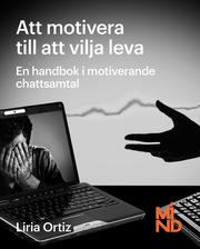 Att motivera till att vilja leva : en handbok i motiverande samtal