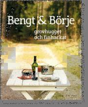 Bengt & B�rje : grovhugget och finhackat (h�ftad)