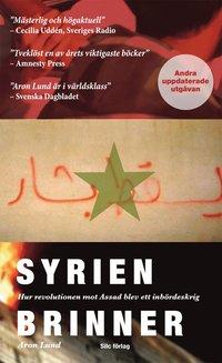 Syrien brinner : hur revolutionen mot Assad blev ett inb�rdeskrig (pocket)