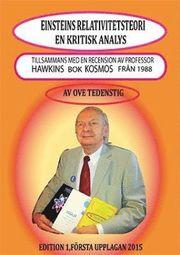 Einsteins relativitetsteori – en kritisk analys : tillsammans med en recension av professor Hawkins bok Kosmos från 1988