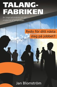 Talangfabriken : en inspirationsbok om den moderna arbetsplatsen (inbunden)