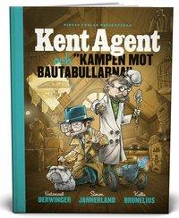 Kent Agent och kampen mot bautabullarna (inbunden)