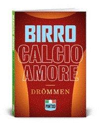 Calcio amore : dr�mmen (h�ftad)