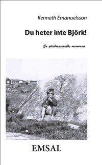 Du heter inte Björk! : en göteborgsgrabbs memoarer (pocket)