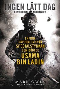 Ingen l�tt dag - En unik rapport inifr�n specialstyrkan som d�dade Usama bin Laden (e-bok)