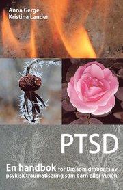 PTSD : en handbok för Dig som drabbats av psykisk traumatisering som barn eller vuxen