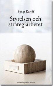 Styrelsen och strategiarbetet (h�ftad)
