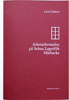 Arbetarbostaden p� Selma Lagerl�fs M�rbacka (h�ftad)