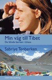 Min väg till Tibet : de blinda barnen i Lhasa