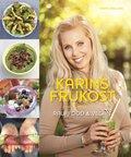 Karins Frukost : raw food & vegan