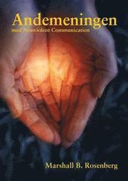 Andemeningen med nonviolent communication : frågor och svar från dialoger med Marshall B. Rosenberg Ph D