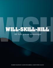 Will-Skill-Hill : att leda genom utmaningar