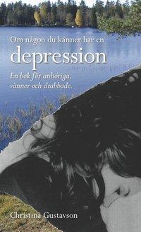 Om n�gon du k�nner har en depression (inbunden)