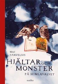 Hj�ltar och monster p� himlavalvet : f�rsta boken (inbunden)