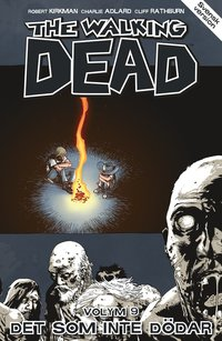 The Walking Dead volym 9 : det som inte d�dar (h�ftad)