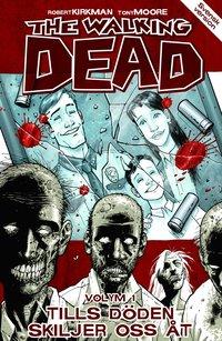 The Walking Dead volym 1. Tills d�den skiljer oss �t (h�ftad)