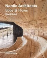 Nordic Architects : ebbs and flows (inbunden)