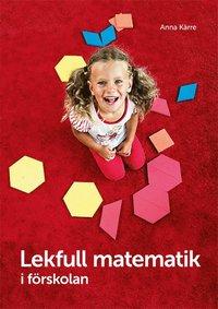 Lekfull matematik i f�rskolan