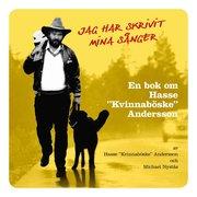 Jag har skrivit mina sånger : en bok om Hasse Kvinnaböske Andersson