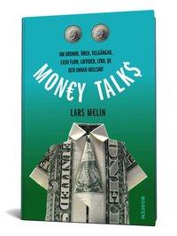 Money talks : om kronor, �ren, tillg�ngar, cash flow, likvider, ltro, qe och annan bullshit (inbunden)