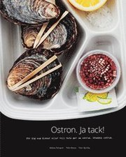 Ostron. Ja tack! : för dig som älskar eller vill veta mer om ostron. Svenska ostron