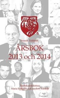 Svensk Tidskrift �rsbok 2013 och 2014 (h�ftad)