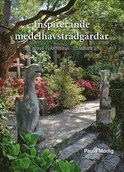 Inspirerande medelhavsträdgårdar : stilarna växterna stämningen