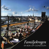 Familjekrogen : en bok om Gondolen (inbunden)