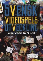Svensk videospelsutveckling : från 50-tal till 90-tal