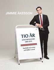 Tio år som partiledare 2005-2015