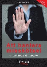 Att hantera missk�tsel : handbok f�r chefer (h�ftad)