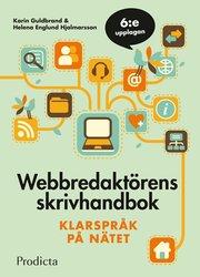 Webbredaktörens skrivhandbok. Klarspråk på nätet 6:e upplagan.