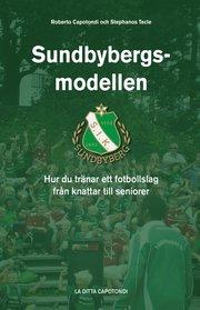 Sundbybergsmodellen – Hur du tränar ett fotbollslag från knattar till seniorer