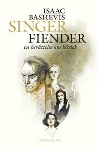Fiender : en berättelse om kärlek / Isaac Bashevis Singer ; översättning: Mårten Edlund