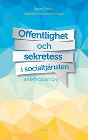 Offentlighet och sekretess i socialtjänsten : en introduktion