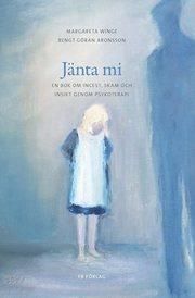Jänta mi : en bok om incest skam och insikt genom psykoterapi