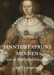 Pinntorpafruns minnen : 300 år med ett slottsspöke