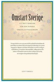 Omstart Sverige : ett nytt ramverk för den svenska samhällsutvecklingen