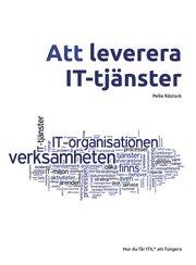 Att leverera IT-tjänster : hur du får ITIL att fungera