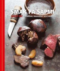Smak p� S�pmi - tradition, innovation och framtid (inbunden)