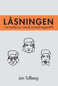 L�sningen : en analys av svensk invandringspolitik (kartonnage)