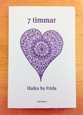 7 timmar : haiku by Frida