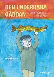 Den underbara gäddan : muntligt berättande i förskolan